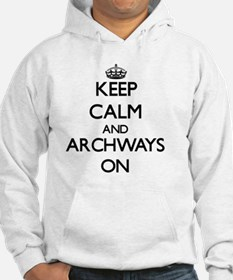 Keep Calm and Archways ON Hoodie