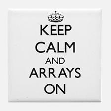 Keep Calm and Arrays ON Tile Coaster