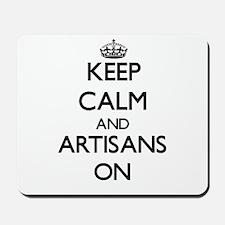 Keep Calm and Artisans ON Mousepad