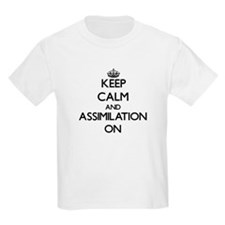 Keep Calm and Assimilation ON T-Shirt