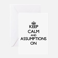 Keep Calm and Assumptions ON Greeting Cards