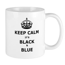 Keep Calm It's Black And Blue Mugs