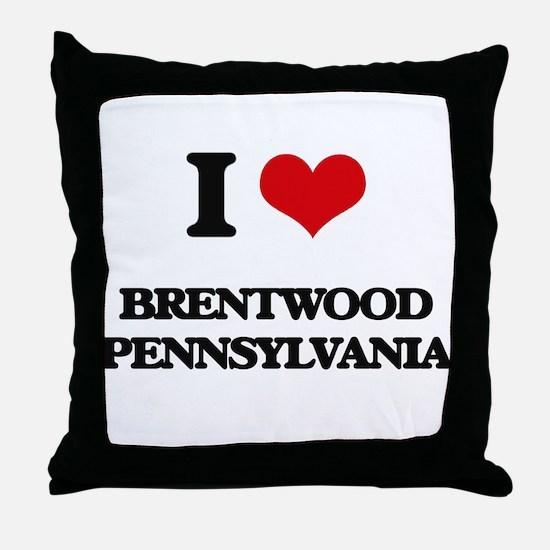 I love Brentwood Pennsylvania Throw Pillow