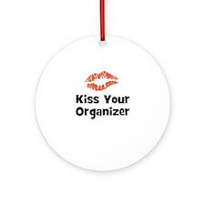 Kiss Your Organizer Ornament (Round)