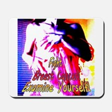 Fight Breast Cancer! Examine Yourself! Mousepad