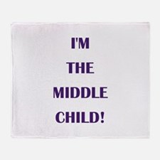 I'M THE MIDDLE CHILD! Throw Blanket