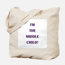 I'M THE MIDDLE CHILD! Tote Bag