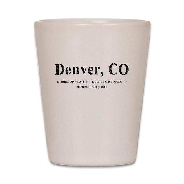 Denver Has Altitude Shot Glass By Teeteetwister