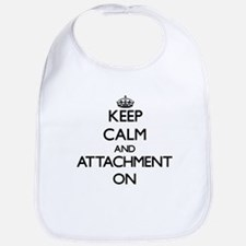 Keep Calm and Attachment ON Bib