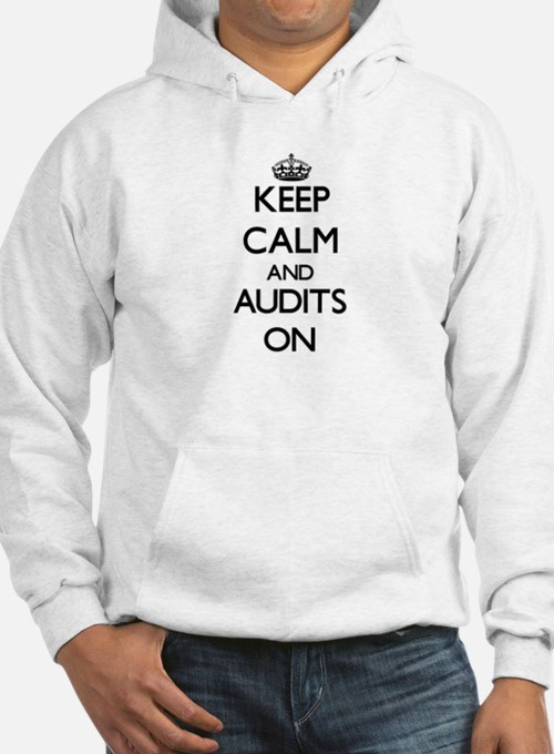 Keep Calm and Audits ON Hoodie