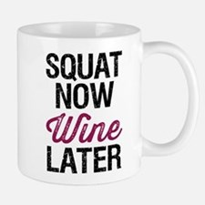 Squat Now Wine Later Small Small Mug