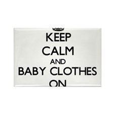 Keep Calm and Baby Clothes ON Magnets