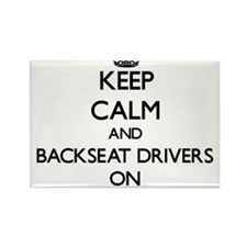 Keep Calm and Backseat Drivers ON Magnets
