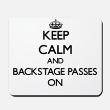 Keep Calm and Backstage Passes ON Mousepad