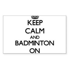 Keep Calm and Badminton ON Decal