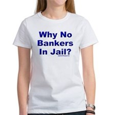 Womens Jail For Bankers White T-Shirt