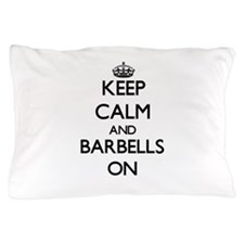 Keep Calm and Barbells ON Pillow Case