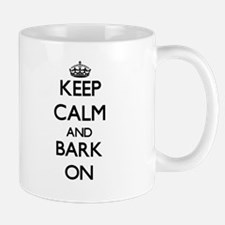 Keep Calm and Bark ON Mugs