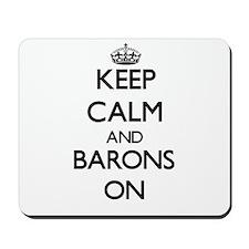 Keep Calm and Barons ON Mousepad