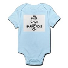 Keep Calm and Barricades ON Body Suit