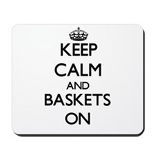 Keep Calm and Baskets ON Mousepad