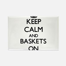 Keep Calm and Baskets ON Magnets