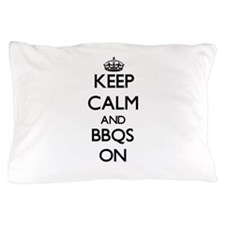 Keep Calm and Bbqs ON Pillow Case