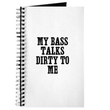 my bass talks dirty to me Journal