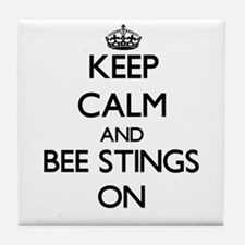 Keep Calm and Bee Stings ON Tile Coaster