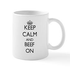 Keep Calm and Beef ON Mugs