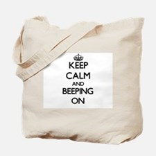 Keep Calm and Beeping ON Tote Bag