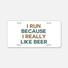 I run because I really like Aluminum License Plate