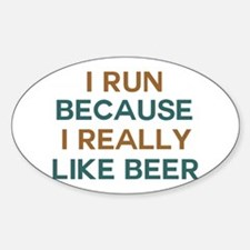 I run because I really like beer Decal