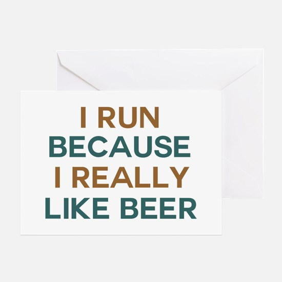I run because I really like beer Greeting Card