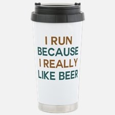 I run because I really Stainless Steel Travel Mug