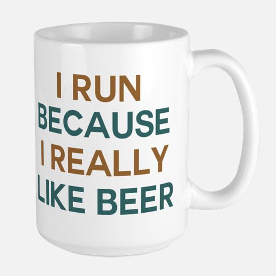 I run because I really like beer Large Mug