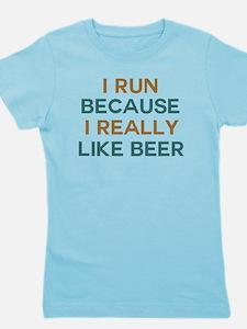 I run because I really like beer Girl's Tee