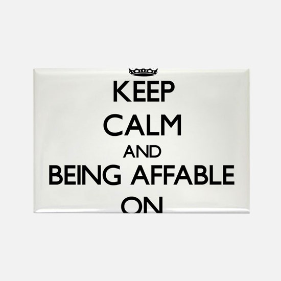 Keep Calm and Being Affable ON Magnets
