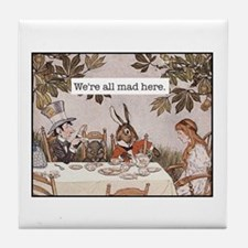 Alice We Are All Mad Here Tile Coaster