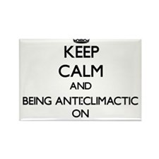 Keep Calm and Being Anti-Climactic ON Magnets