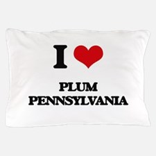I love Plum Pennsylvania Pillow Case