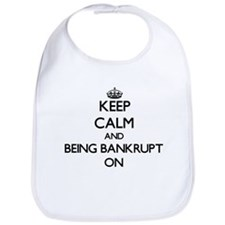 Keep Calm and Being Bankrupt ON Bib