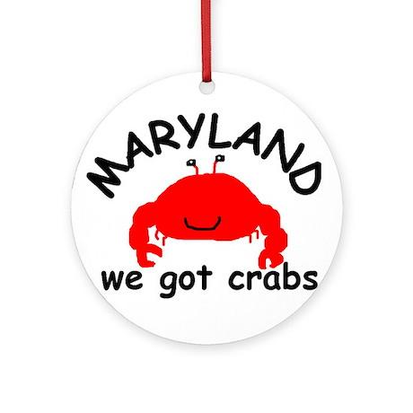 Maryland: We got crabs! Ornament (Round)