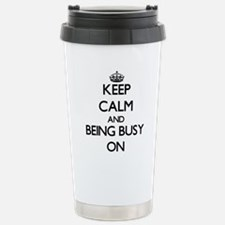 Keep Calm and Being Bus Stainless Steel Travel Mug