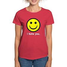 I Hate You :o) Tee