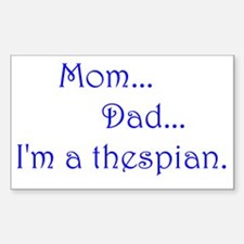 I'm a Thespian. Sticker (Rectangle)