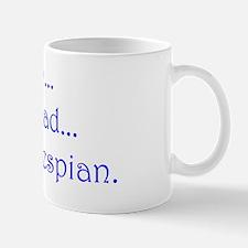 I'm a Thespian. Mug