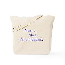 I'm a Thespian. Tote Bag