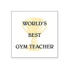 "GYM TEACHER Square Sticker 3"" x 3"""