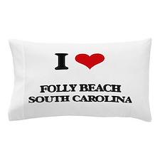 I love Folly Beach South Carolina Pillow Case